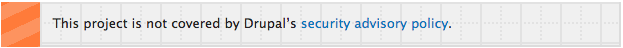 This project is not covered by Drupal's security advisory policy.